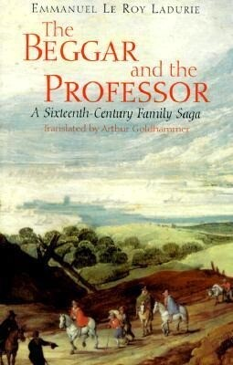 The Beggar and the Professor: A Sixteenth-Century Family Saga als Taschenbuch