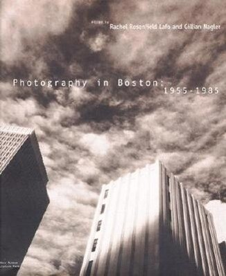 Photography in Boston: 1955-1985 als Buch