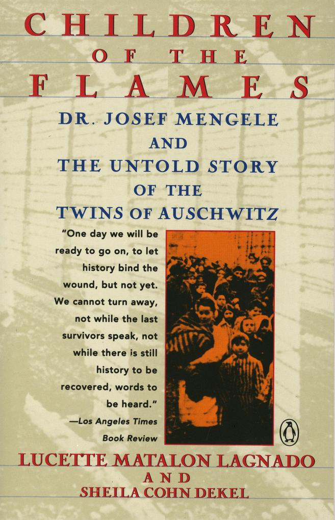 Children of the Flames: Dr. Josef Mengele and the Untold Story of the Twins of Auschwitz als Taschenbuch