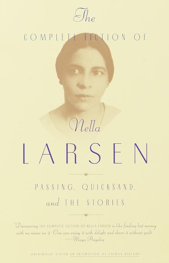 The Complete Fiction of Nella Larsen: Passing, Quicksand, and the Stories als Taschenbuch