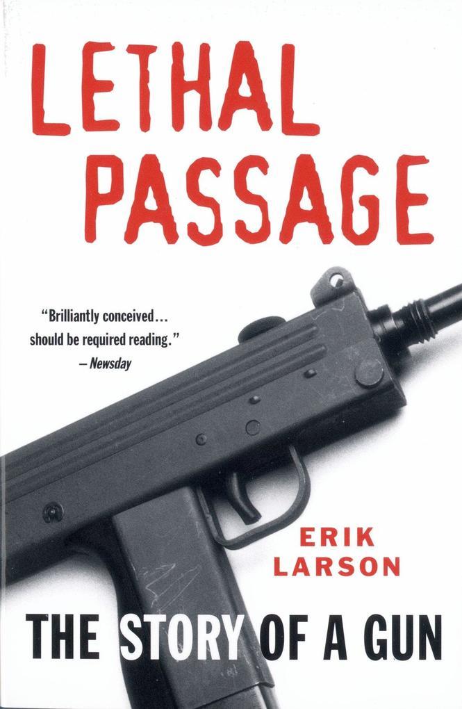 Lethal Passage: The Story of a Gun als Taschenbuch