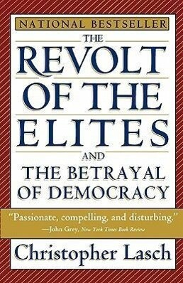 The Revolt of the Elites and the Betrayal of Democracy als Buch