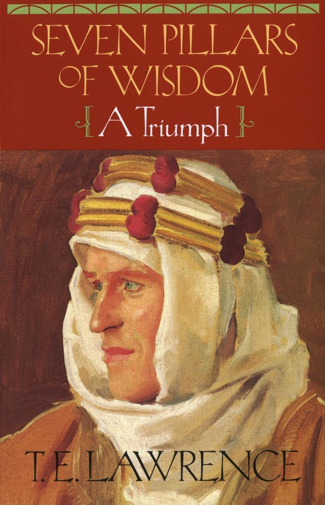 Seven Pillars of Wisdom: A Triumph als Taschenbuch