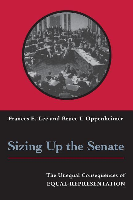 Sizing Up the Senate: The Unequal Consequences of Equal Representation als Taschenbuch