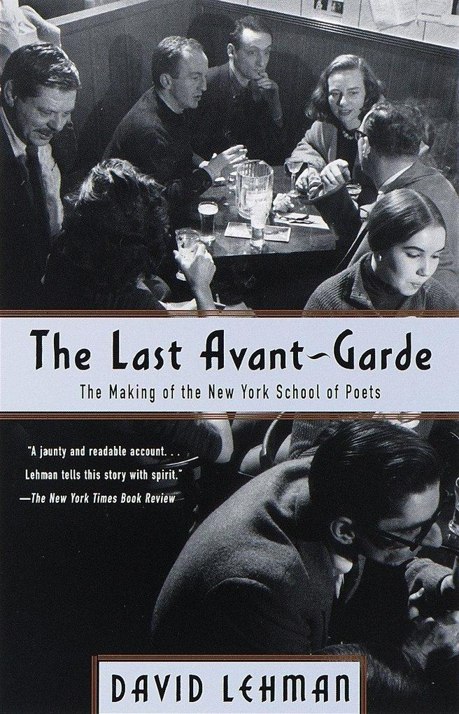 The Last Avant-Garde: The Making of the New York School of Poets als Taschenbuch