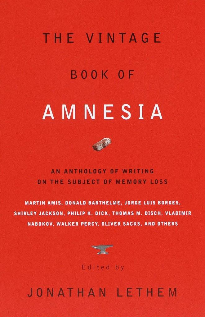 The Vintage Book of Amnesia: An Anthology of Writing on the Subject of Memory Loss als Taschenbuch