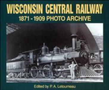 Wisconsin Central Railway, 1871-1909 als Taschenbuch
