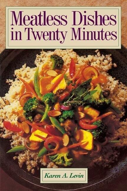 Meatless Dishes in Twenty Minutes als Taschenbuch