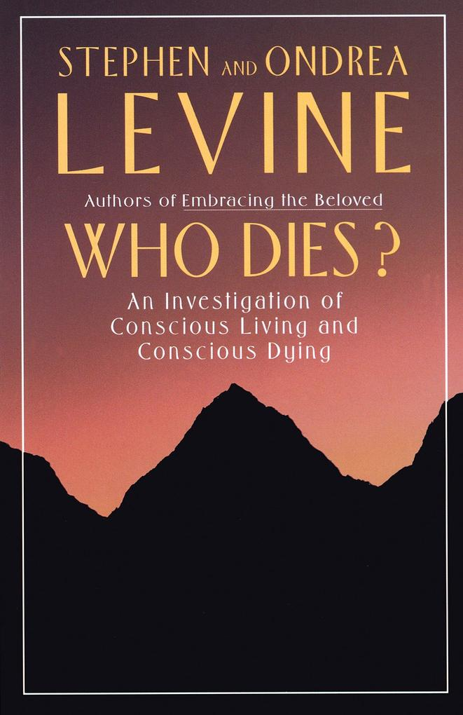 Who Dies?: An Investigation of Conscious Living and Conscious Dying als Taschenbuch