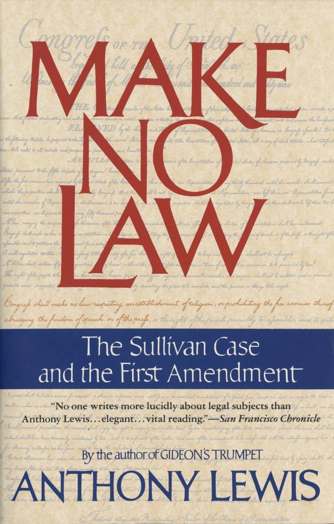 Make No Law: The Sullivan Case and the First Amendment als Taschenbuch