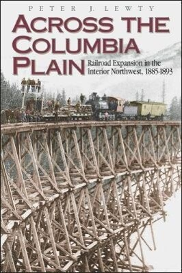 Across the Columbia Plain: Railroad Expansion in the Interior Northwest, 1885-1893 als Taschenbuch