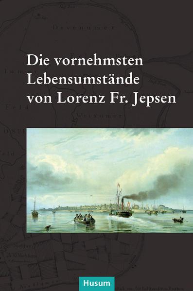 Die vornehmsten Lebensumstände von Lorenz Fr. Jepsen als Buch von