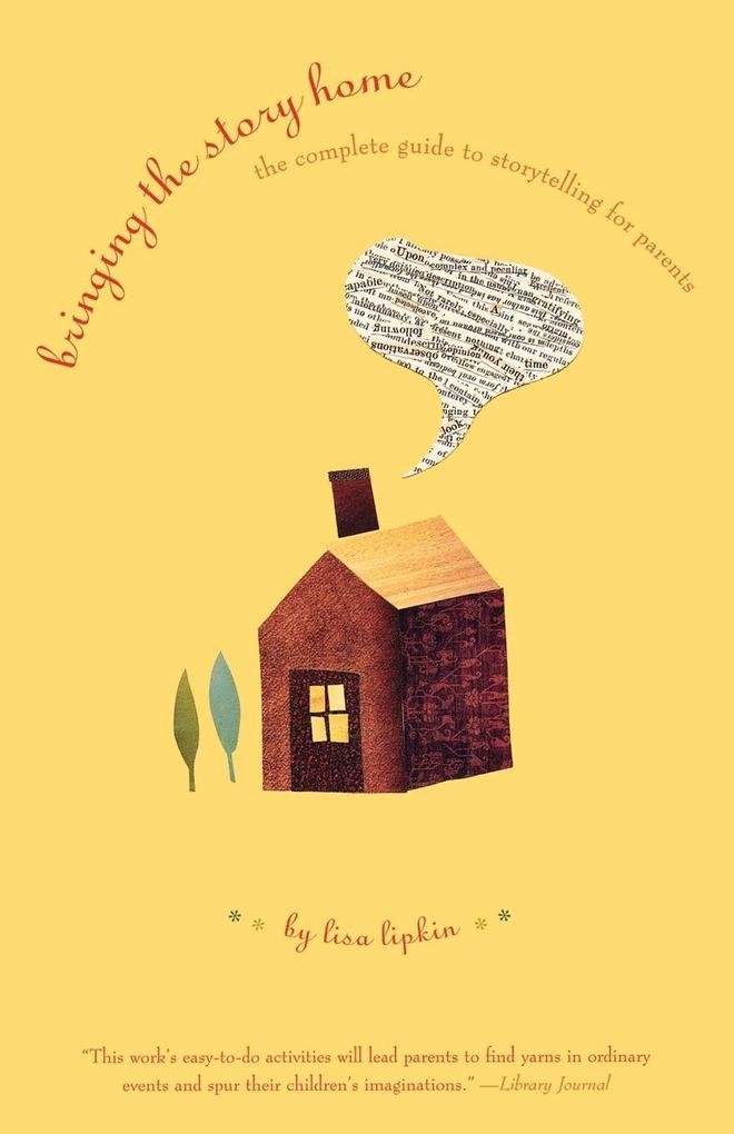 Bringing the Story Home: The Complete Guide to Storytelling for Parents als Taschenbuch