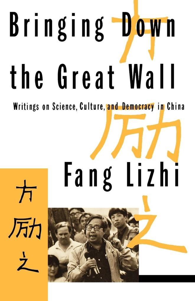Bringing Down the Great Wall: Writings on Science, Culture, and Democracy in China als Taschenbuch