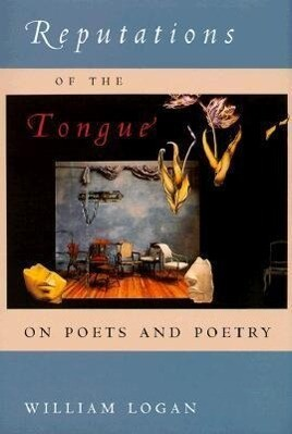Reputations of the Tongue: On Poets and Poetry als Buch