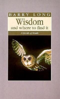 Wisdom and Where to Find It: A Book of Truth als Taschenbuch