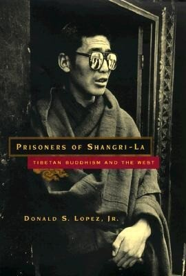 Prisoners of Shangri-La: Tibetan Buddhism and the West als Buch