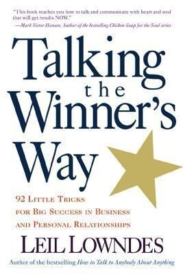 Talking the Winner's Way: 92 Little Tricks for Big Success in Business and Personal Relationships als Taschenbuch