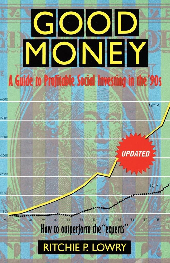 Good Money: A Guide to Profitable Social Investing in the '90s als Taschenbuch
