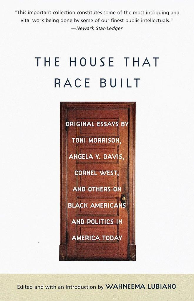 The House That Race Built: Original Essays by Toni Morrison, Angela Y. Davis, Cornel West, and Others on Black Americans and Politics in America als Taschenbuch