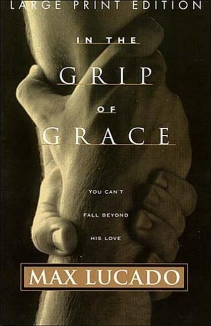 In the Grip of Grace: Your Father Always Caught You. He Still Does. als Taschenbuch