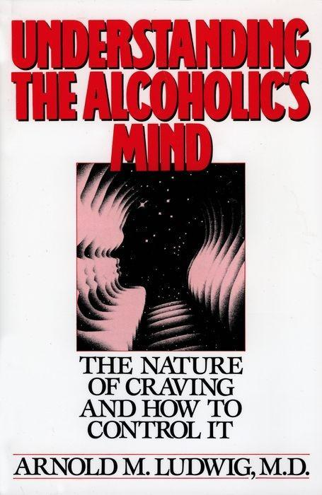 Understanding the Alcoholic's Mind: The Nature of Craving and How to Control It als Taschenbuch