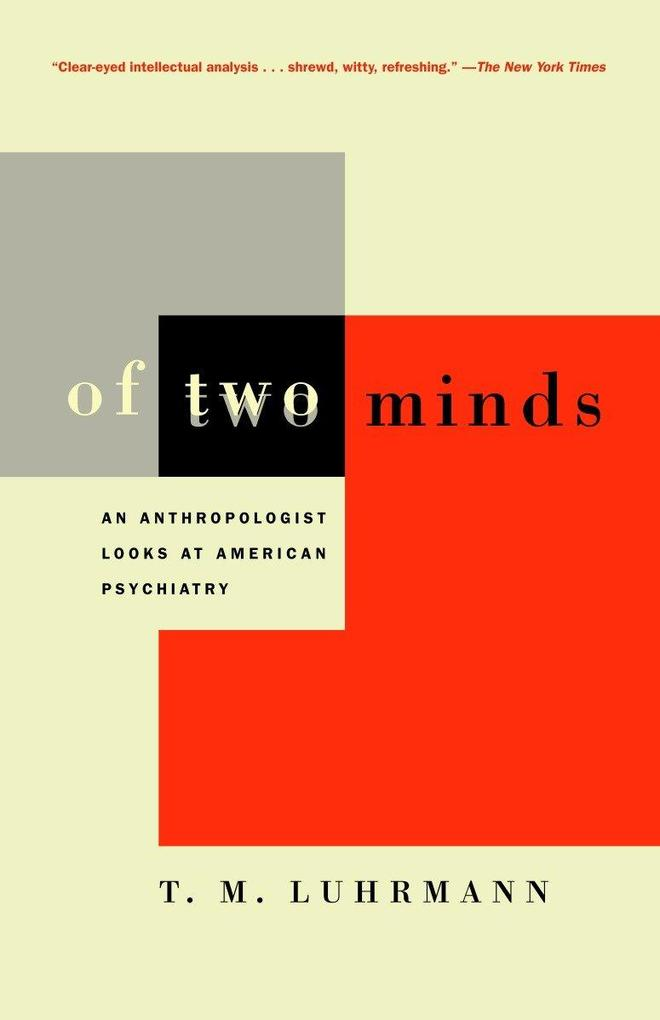 Of Two Minds: An Anthropologist Looks at American Psychiatry als Taschenbuch
