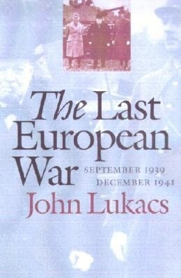 The Last European War: September 1939-December 1941 als Taschenbuch