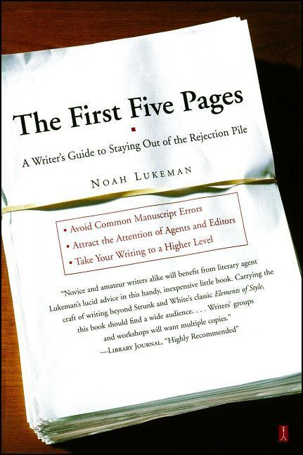 The First Five Pages: A Writer's Guide to Staying Out of the Rejection Pile als Taschenbuch