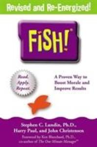 Fish!: A Remarkable Way to Boost Morale and Improve Results als Buch