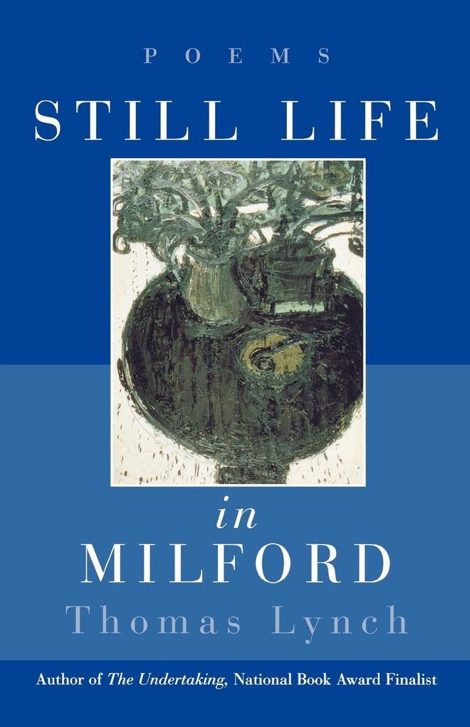 Still Life in Milford: Poems als Taschenbuch