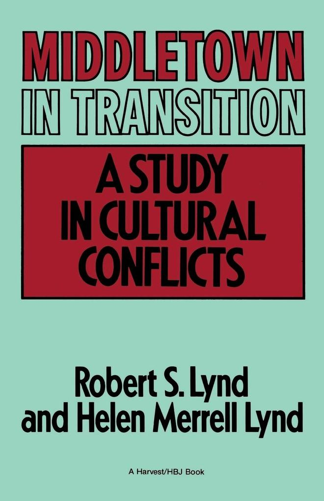 Middletown in Transition: A Study in Cultural Conflicts als Taschenbuch