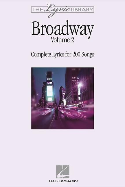 The Lyric Library: Broadway Volume II: Complete Lyrics for 200 Songs als Taschenbuch