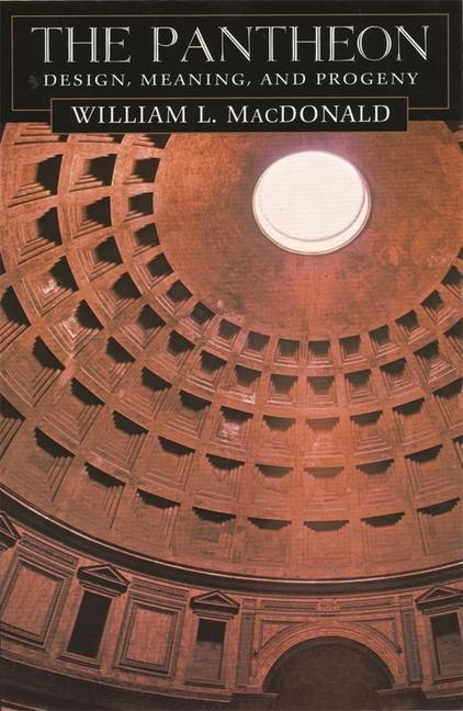 The Pantheon: Design, Meaning, and Progeny, with a New Foreword by John Pinto, Second Edition als Taschenbuch