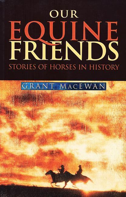 Our Equine Friends: Stories of Horses in History als Taschenbuch