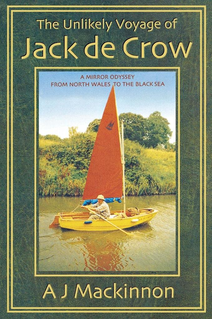 The Unlikely Voyage of Jack de Crow: A Mirror Odyssey from North Wales to the Black Sea als Taschenbuch