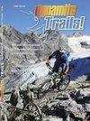Dynamite Trails 02: Vom Ortler zum Pasubio