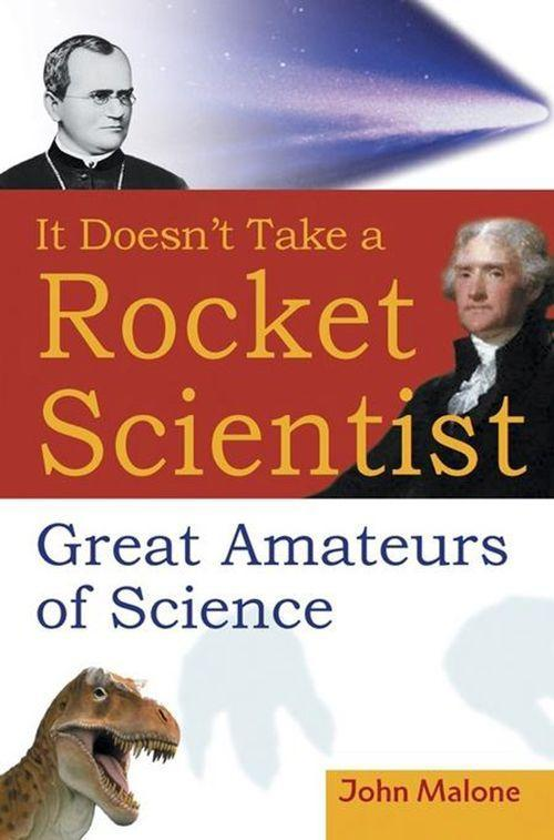It Doesn't Take a Rocket Scientist: Great Amateurs of Science als Buch