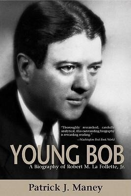 Young Bob: A Biography of Robert M. La Follette, JR. als Taschenbuch
