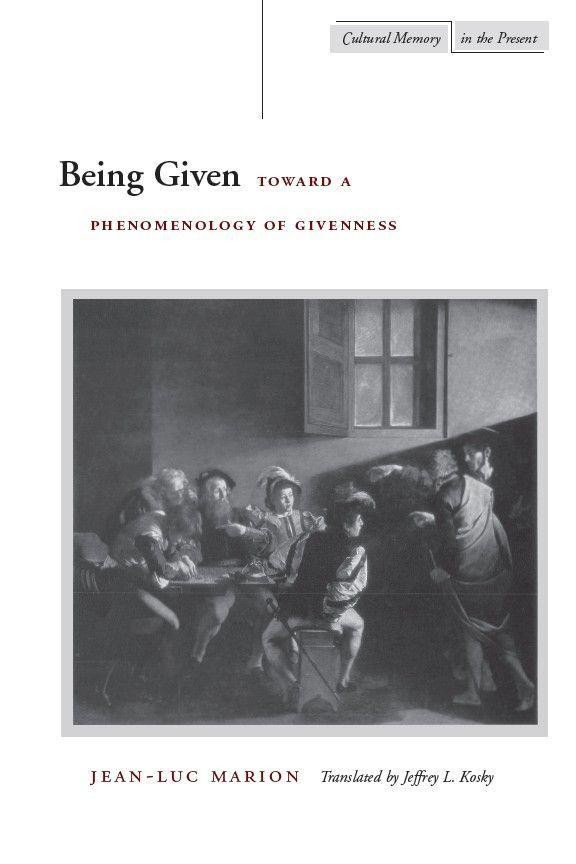 Being Given: Toward a Phenomenology of Givenness als Taschenbuch