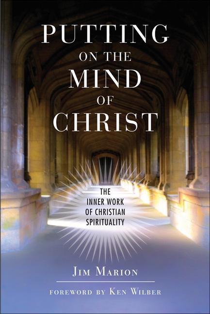 Putting on the Mind of Christ: The Inner Work of Christian Spirituality: The Inner Work of Christian Spirituality als Taschenbuch