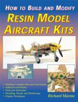How to Build and Modify Resin Model Aircraft Kits als Taschenbuch