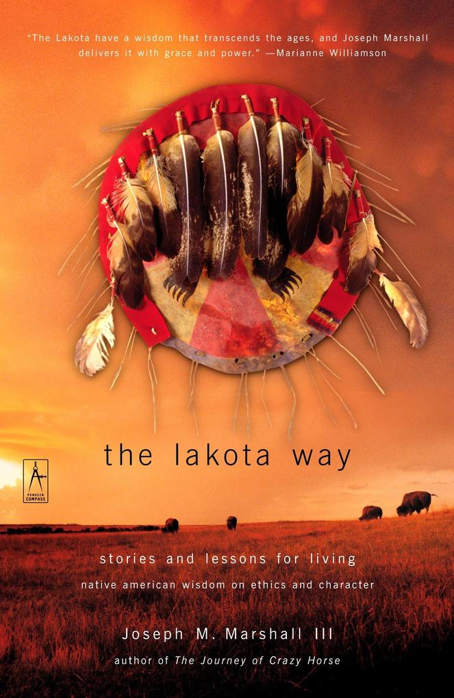 The Lakota Way: Stories and Lessons for Living als Taschenbuch