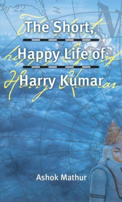 The Short, Happy Life of Harry Kumar als Taschenbuch