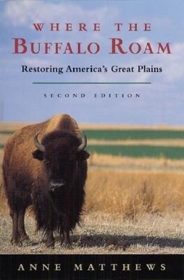 Where the Buffalo Roam: Restoring America's Great Plains als Taschenbuch