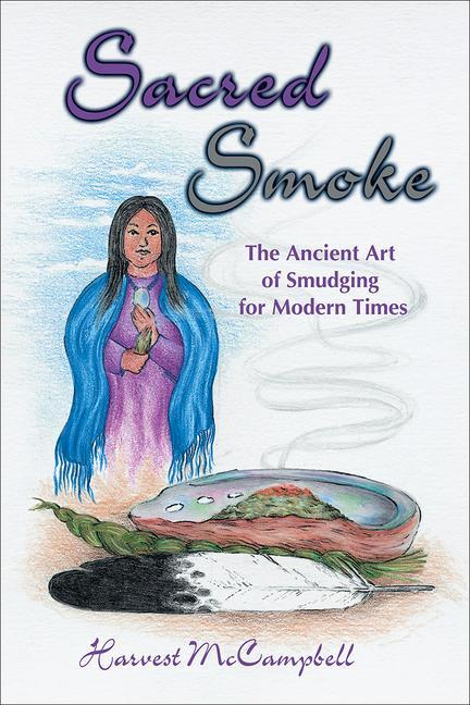 Sacred Smoke: The Ancient Art of Smudging for Modern Times als Taschenbuch