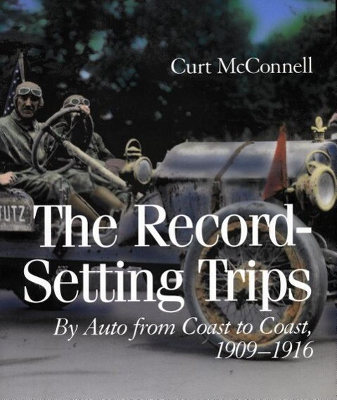 The Record-Setting Trips: By Auto from Coast to Coast, 1909-1916 als Buch