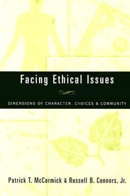 Facing Ethical Issues: Dimensions of Character, Choices & Community als Taschenbuch
