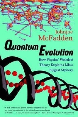 Quantum Evolution: How Physics' Weirdest Theory Explains Life's Biggest Mystery als Taschenbuch