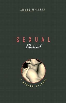 Sexual Blackmail: A Modern History als Buch